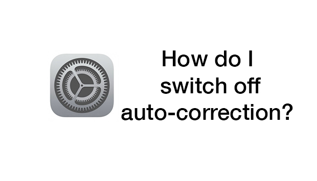 How to switch off auto-correction