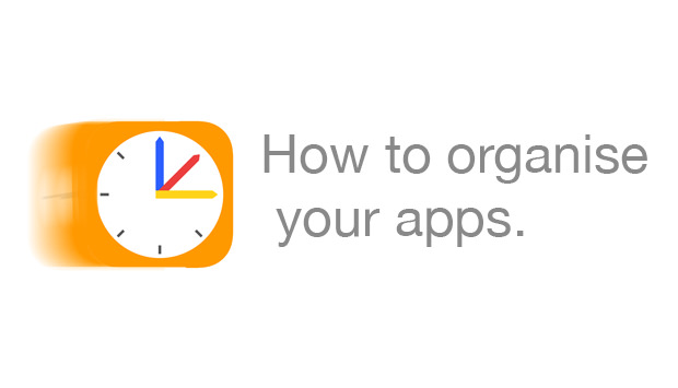 How to organise your apps