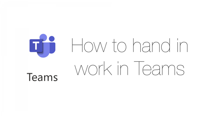 How students can submit their work with an assignment in TEAMS