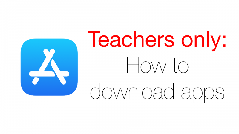 Teachers only: How to download apps