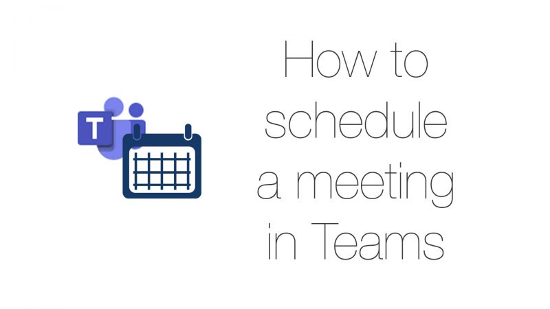 How to schedule a meeting in Teams.
