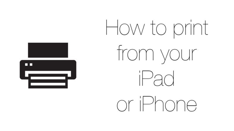 How to print from your iPad or iPhone.